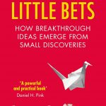 📖 Little Bets: How breakthrough ideas emerge from small discoveries