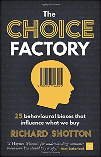 📖 The Choice Factory: 25 behavioural biases that influence what we buy
