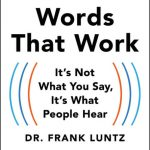 📖 Words That Work: It's Not What You Say, It's What People Hear