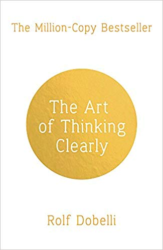 📖 The Art of Thinking Clearly