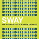 📖 Sway: The Irresistible Pull of Irrational Behaviour