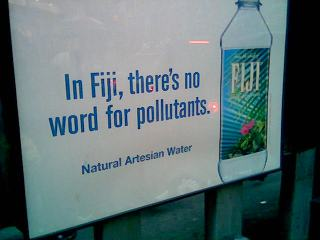 Fiji water playing on the idea that if there is no word for something it's less likely to occur