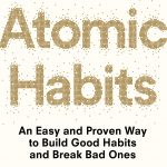 📖 Atomic Habits: An Easy and Proven Way to Build Good Habits and Break Bad Ones
