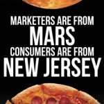 📖 Marketers Are From Mars, Consumers Are From New Jersey