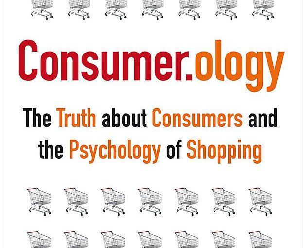 📖 Consumerology: The Truth about Consumers and the Psychology of Shopping