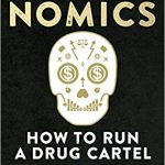 📖 Narconomics: How To Run a Drug Cartel