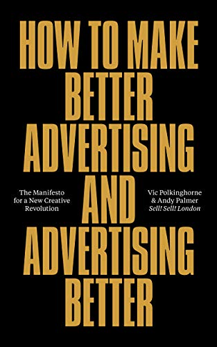 How To Make Better Advertising And Advertising Better