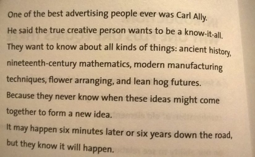 On why the true creative person wants to be a know-it-all (broaden your perspectives)