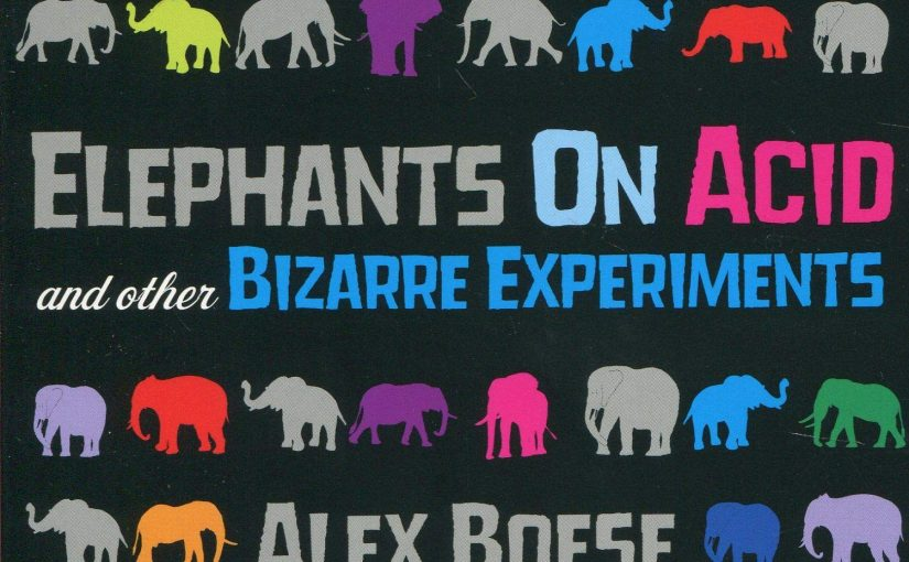 Elephants on Acid and other bizarre experiments