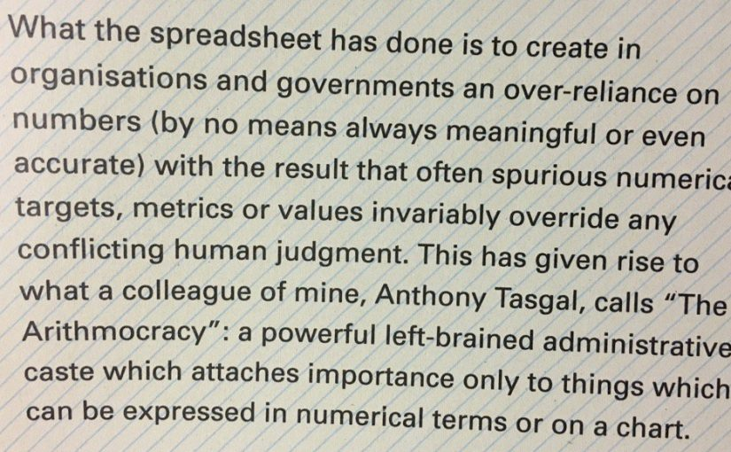 "On the pernicious effect of ""the Arithmocracy"" (more specifically, the spreadsheet)"