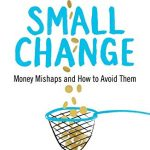 📖 Small Change: Money Mishaps and How to Avoid Them
