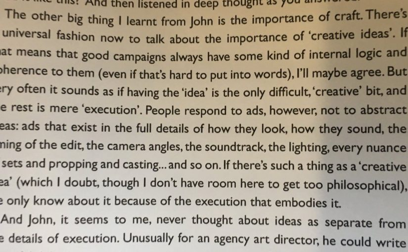 On the danger of prioritising the creative idea over the execution (the importance of craft)