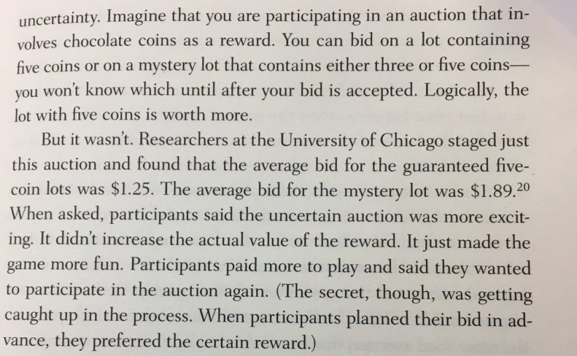 Uncertain rewards can often be more motivating than certain rewards (when caught up in the process)