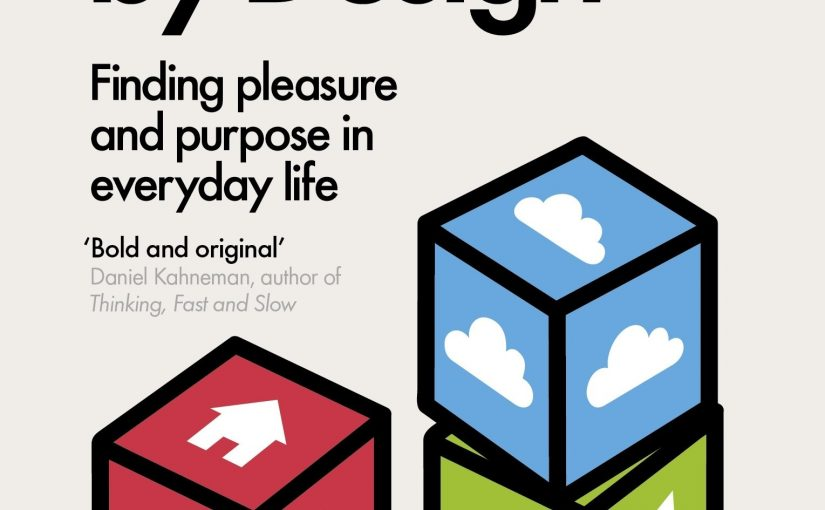📖 Happiness by Design: Finding Pleasure and Purpose in Everyday Life