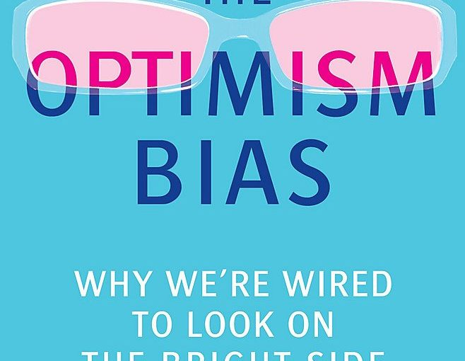 📖 The Optimism Bias: Why we're wired to look on the bright side
