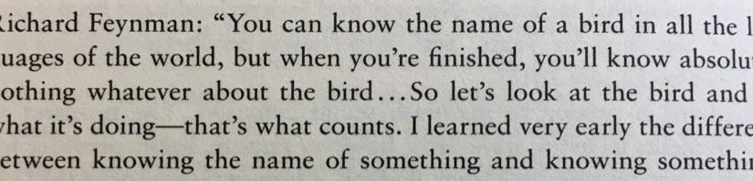 💎 On the difference between knowing the name of something and knowing something (like birds)