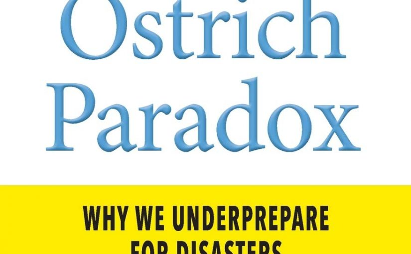 📖 The Ostrich Paradox: Why We Underprepare for Disasters
