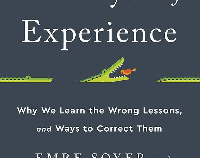 📖 The Myth of Experience: Why We Learn the Wrong Lessons, and Ways to Correct Them