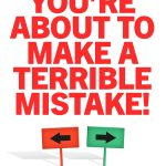 📖 You're About to Make a Terrible Mistake!: How Biases Distort Decision-Making and What You Can Do to Fight Them