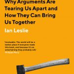 📖 Conflicted: Why Arguments Are Tearing Us Apart and How They Can Bring Us Together