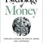 📖 The Psychology of Money: Timeless lessons on wealth, greed, and happiness