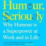 📖 Humour, Seriously: Why Humour Is A Superpower At Work And In Life