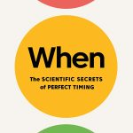 📖 When: The Scientific Secrets of Perfect Timing