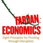 📖 Tarzan Economics: Eight Principles for Pivoting through Disruption