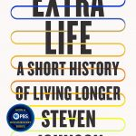 📖 Extra Life: A Short History of Living Longer